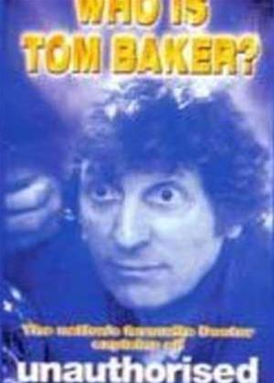 Rent Who Is Tom Baker?: Unauthorised Online DVD Rental