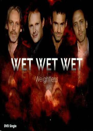Rent Wet Wet Wet: Weightless Online DVD Rental