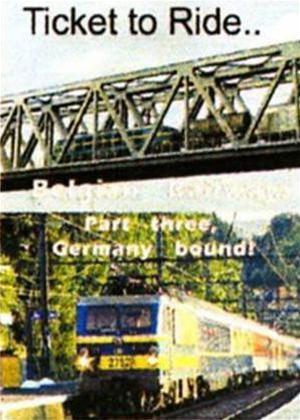 Rent Ticket to Ride: The Railways of Belgium, Germany Bound Online DVD Rental