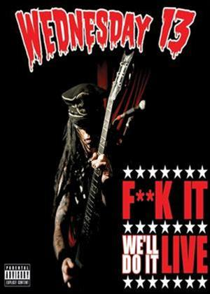 Rent Wednesday 13: F**k, We'll Do It Live Online DVD Rental