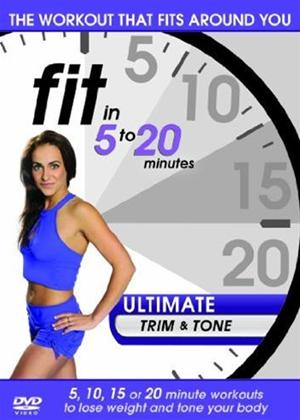 Rent Fit in 5 to 20 Minutes: Ultimate Trim and Tone Online DVD Rental