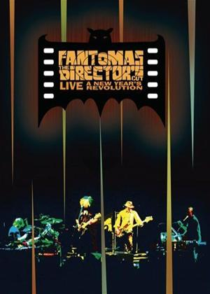Rent Fantomas: The Director's Cut Live: A New Year's Revolution Online DVD Rental
