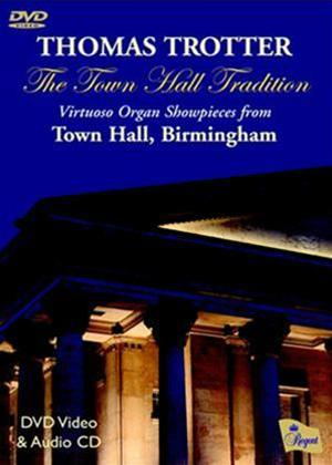 Rent Thomas Trotter: The Town Hall Tradition Online DVD Rental