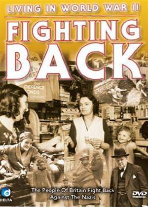Rent Living in World War Two: Fighting Back Online DVD Rental