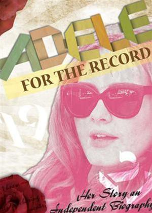 Rent Adele: For the Record: Her Story: An Independent Biography Online DVD Rental