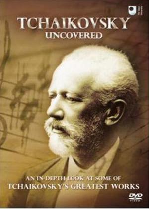 Rent Tchaikovsky Uncovered Online DVD Rental
