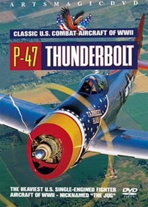 Rent Classic US Combat Aircraft of WWII: P-47 Thunderbolt Online DVD Rental