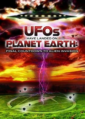 Rent UFOs Have Landed on Planet Earth: Final Countdown to Alien Invasion Online DVD Rental