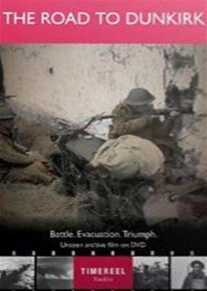 Rent The Road to Dunkirk: Battle, Evacuation, Triumph Online DVD Rental