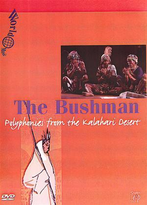 Rent The Bushman: Polyphonies from the Kalahari Desert Online DVD Rental