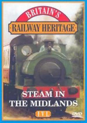 Rent Railway Heritage: Steam in the Midlands Online DVD Rental