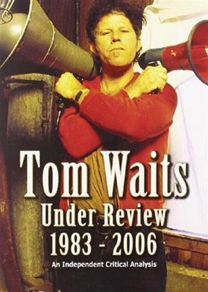 Rent Tom Waits: Under Review 1983-2006 Online DVD Rental
