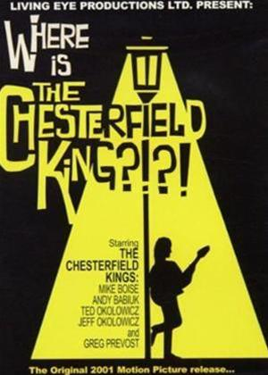 Rent Chesterfield Kings: Where Is the Chesterfield King Online DVD Rental