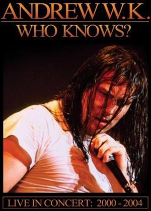 Rent Andrew W.K.: Who Knows? Online DVD Rental