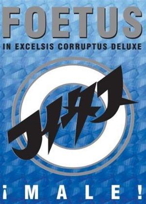 Rent Foetus Inc.: In Excelsis Corruptus Deluxe Online DVD Rental