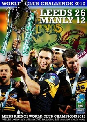 Rent Leeds Rhinos 26 Manly Sea Eagles 12: Heinz Big Soup World Club Challenge 2012 Online DVD Rental