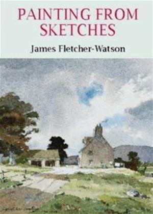 Rent Painting from Sketches: James Fletcher-Watson Online DVD Rental