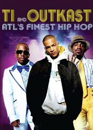 Rent Atl's Finest Hip Hop: T.I. and Outkast Online DVD Rental