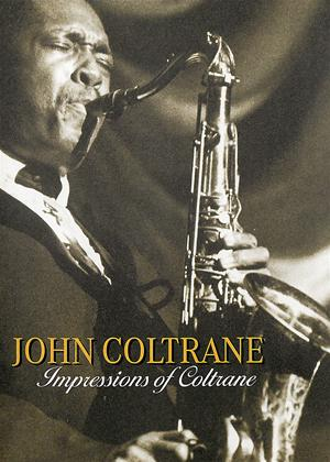 Rent John Coltrane: Impressions of Coltrane Online DVD Rental