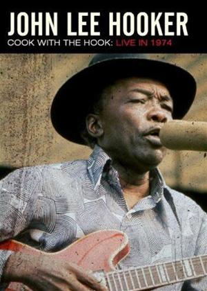 Rent John Lee Hooker: Cook with the Hook: Live 1974 Online DVD Rental