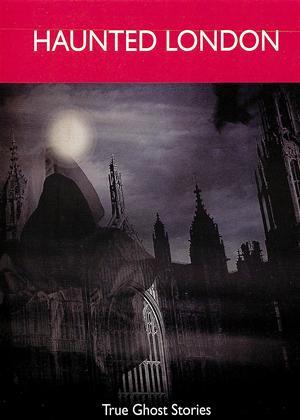 Rent Haunted London: True Ghost Stories Online DVD Rental