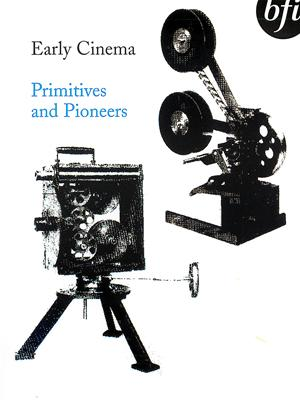 Rent Early Cinema: Primitives and Pioneers Online DVD Rental