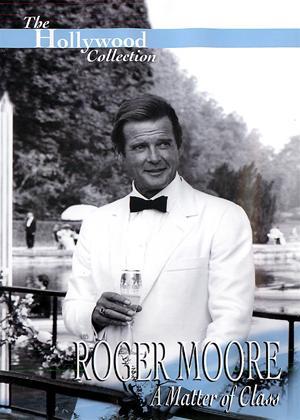 Rent Roger Moore: A Matter of Class Online DVD Rental