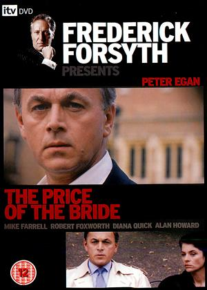Rent Frederick Forsyth: The Price of the Bride Online DVD Rental