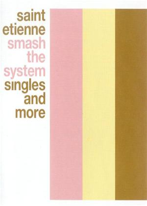 Rent Saint Etienne: Smash the System Online DVD Rental