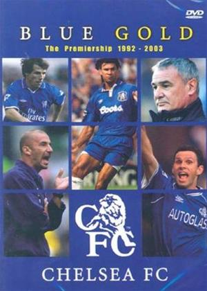 Rent Chelsea's Blue Gold: The Premiership 1992 to 2003 Online DVD Rental