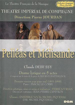 Rent Pelleas et Melisande (aka Claude Debussy: Pelleas et Melisande - Theatre Imperial de Compiegne) Online DVD Rental
