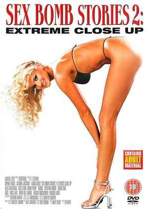 Rent Sex Bomb Stories 2: Extreme Close Up Online DVD Rental