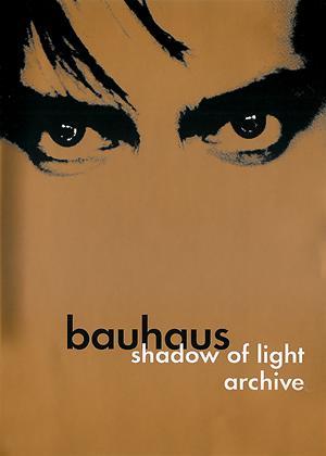 Rent Bauhaus: Shadow of Light / Archive Online DVD Rental