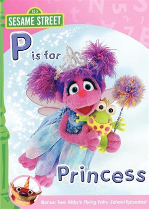 Rent Sesame Street: P Is for Princess Online DVD Rental