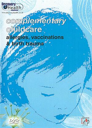 Rent Complementary Childcare: Allergies, Vaccinations and Birth Trauma Online DVD Rental
