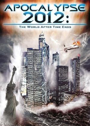 Rent Apocalypse 2012: The World After Time Ends Online DVD Rental