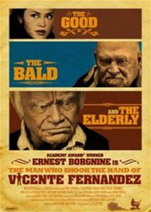 Rent The Man Who Shook the Hand of Vicente Fernandez Online DVD Rental