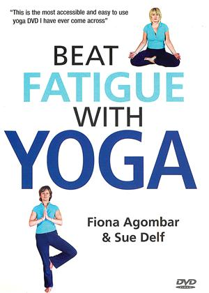 Rent Beat Fatigue with Yoga: Fiona Agombar and Sue Delf Online DVD Rental