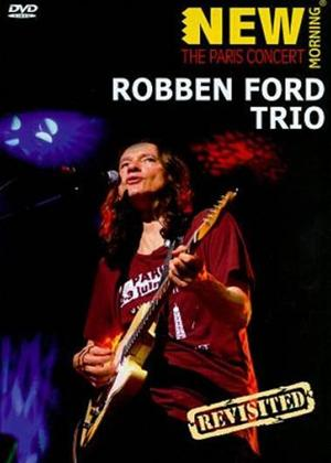 Rent Robben Ford Trio: New Morning: The Paris Concert Revisited Online DVD Rental
