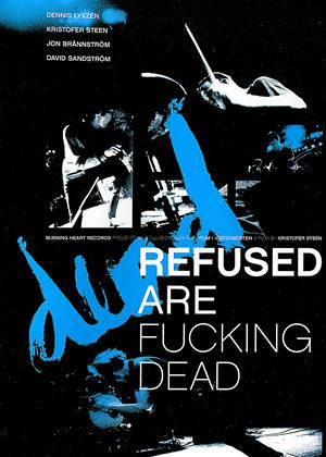 Rent Refused: Refused Are F***ing Dead Online DVD & Blu-ray Rental
