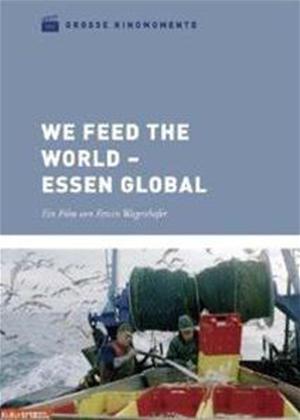 Rent We Feed the World (aka We feed the World - Essen global) Online DVD Rental
