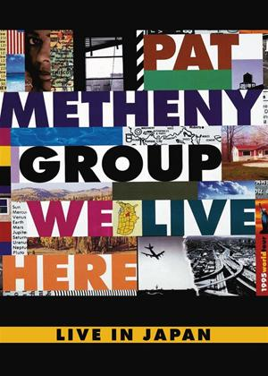 Rent Pat Metheny Group: We Live Here: Live in Japan Online DVD Rental