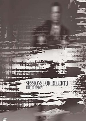 Rent Eric Clapton: Sessions for Robert J Online DVD Rental