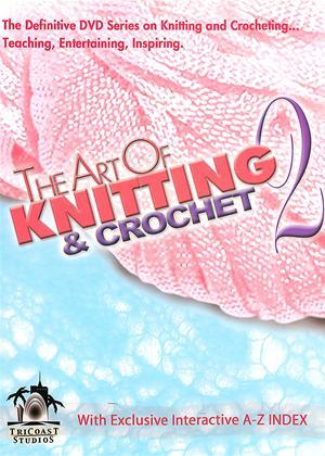 Rent The Art of Knitting and Crochet: Vol. 2 Online DVD Rental