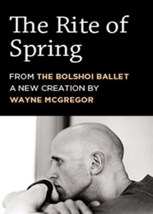 Rent The Rite of Spring: Bolshoi Ballet Online DVD Rental