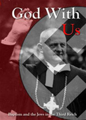 Rent God with Us: Baptism and the Jews in the Third Reich Online DVD Rental