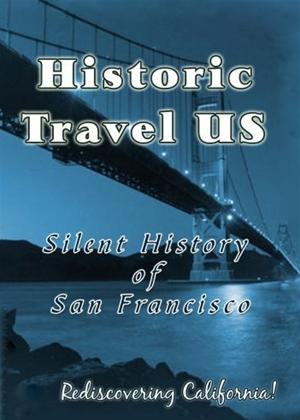 Rent Historic Travel US: Silent History of San Francisco Online DVD Rental