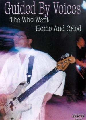 Rent Guided by Voices: The Who Went Home and Cried Online DVD Rental