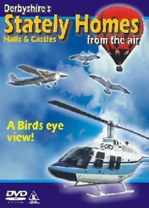 Rent Derbyshire's Stately Homes from the Air Online DVD Rental