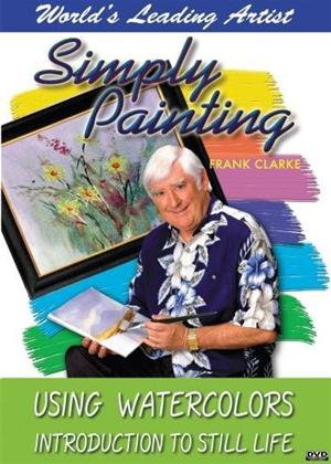 Rent The Simply Painting Series: Introduction to Still Life in Watercolor Online DVD Rental